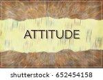 attitude  business conceptual ... | Shutterstock . vector #652454158