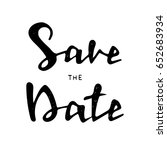 save the date   quote. ink hand ... | Shutterstock .eps vector #652683934