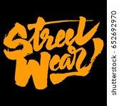 street wear hand lettering sign ... | Shutterstock .eps vector #652692970