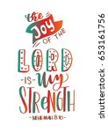 the joy of the lord is my... | Shutterstock .eps vector #653161756