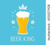 king glass of beer. vector... | Shutterstock .eps vector #653327428