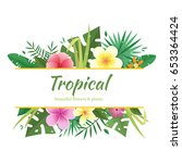 tropical flowers and plants... | Shutterstock .eps vector #653364424
