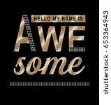 slogan graphic for t shirt | Shutterstock . vector #653364943