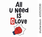 all you need is glove. quote... | Shutterstock .eps vector #653525530