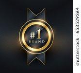 no. 1 brand premium golden... | Shutterstock .eps vector #653529364
