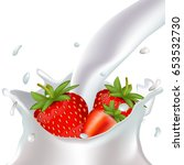 realistic strawberry with milk. ... | Shutterstock .eps vector #653532730