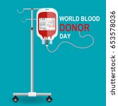 give blood today. save life....   Shutterstock .eps vector #653578036