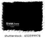 grunge frame. vector... | Shutterstock .eps vector #653599978