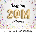 20m or 20 million followers... | Shutterstock . vector #653607004