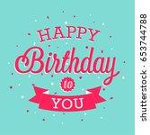 happy birthday greeting card.... | Shutterstock .eps vector #653744788