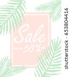 summer sale banners and... | Shutterstock .eps vector #653804416