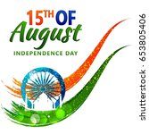 india independence day... | Shutterstock .eps vector #653805406