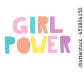 girl power hand lettering sign. ... | Shutterstock .eps vector #653806150