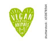 vegan for animals. green heart... | Shutterstock .eps vector #653878564