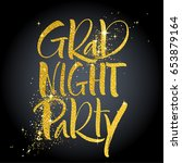 grad night party. hand lettered ... | Shutterstock .eps vector #653879164