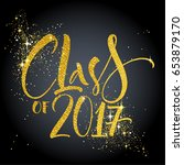 class of 2017 hand drawn... | Shutterstock .eps vector #653879170