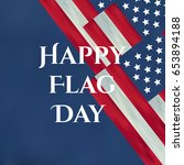 independence day happy flag day ... | Shutterstock .eps vector #653894188