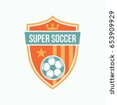 soccer club logo or badge.... | Shutterstock .eps vector #653909929