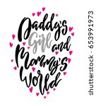 daddy s girl and mammy s world... | Shutterstock .eps vector #653991973