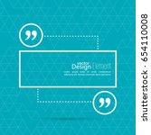 quotation mark speech bubble.... | Shutterstock .eps vector #654110008