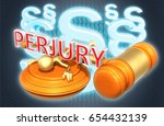 perjury law concept with the... | Shutterstock . vector #654432139