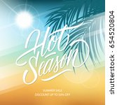 hot season. summer sale banner... | Shutterstock .eps vector #654520804