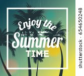 enjoy the summer time wallpaper ... | Shutterstock .eps vector #654650248