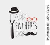 happy fathers day   fathers day ... | Shutterstock .eps vector #654741793