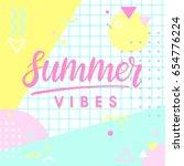 hand drawn lettering summer... | Shutterstock .eps vector #654776224