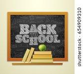 back to school chalk...   Shutterstock .eps vector #654909310