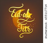 eid al fitr lettering. eid... | Shutterstock .eps vector #655117714