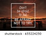 quotes   don't be afraid to... | Shutterstock . vector #655224250