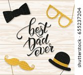 father's day lettering. props... | Shutterstock .eps vector #655237204