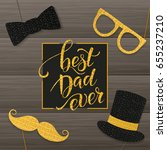 father's day lettering. props... | Shutterstock .eps vector #655237210
