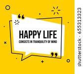 vector quote. happy life... | Shutterstock .eps vector #655313323