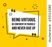 vector quote. being virtuous ... | Shutterstock .eps vector #655313380