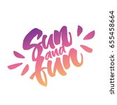 sun and fun  inspirational... | Shutterstock .eps vector #655458664