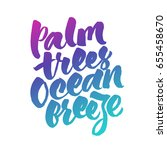 palm trees  ocean breeze... | Shutterstock .eps vector #655458670