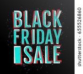 black friday poster. dark black ... | Shutterstock .eps vector #655526860