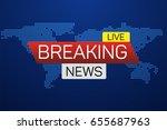 breaking news live banner on... | Shutterstock .eps vector #655687963