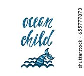 ocean child. inspirational... | Shutterstock .eps vector #655777873