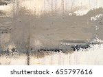 abstract art background. oil on ...   Shutterstock . vector #655797616