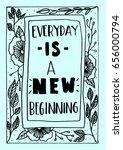 everyday is the new beginning... | Shutterstock .eps vector #656000794