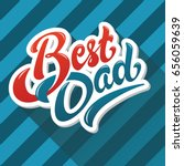 best dad lettering label design ... | Shutterstock .eps vector #656059639