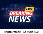 live breaking news headline in... | Shutterstock .eps vector #656085460