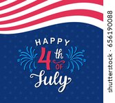 fourth of july hand written ink ... | Shutterstock .eps vector #656190088