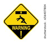 warning   crush hazard. stay... | Shutterstock .eps vector #656407804