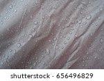 the waterproof fabric  water... | Shutterstock . vector #656496829
