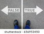 false true truth fake news lie... | Shutterstock . vector #656953450