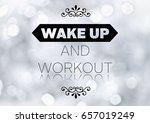 fitness motivation quote | Shutterstock . vector #657019249